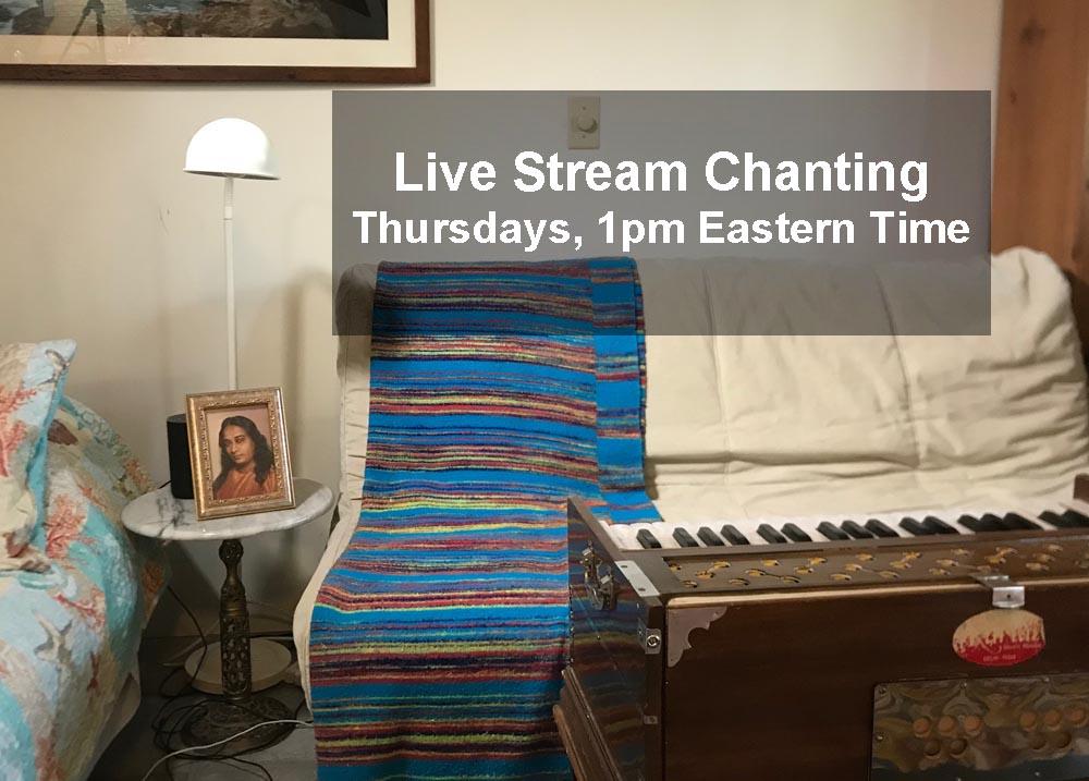 Live Stream Chanting Thursdays 1pm Eastern